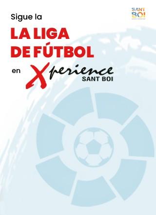 Vive la Liga de fútbol en Xperience Sant Boi